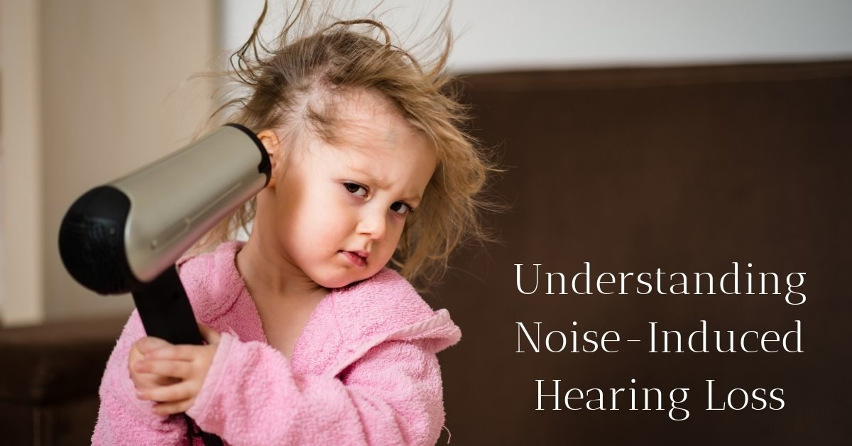 Understanding Noise-Induced Hearing Loss