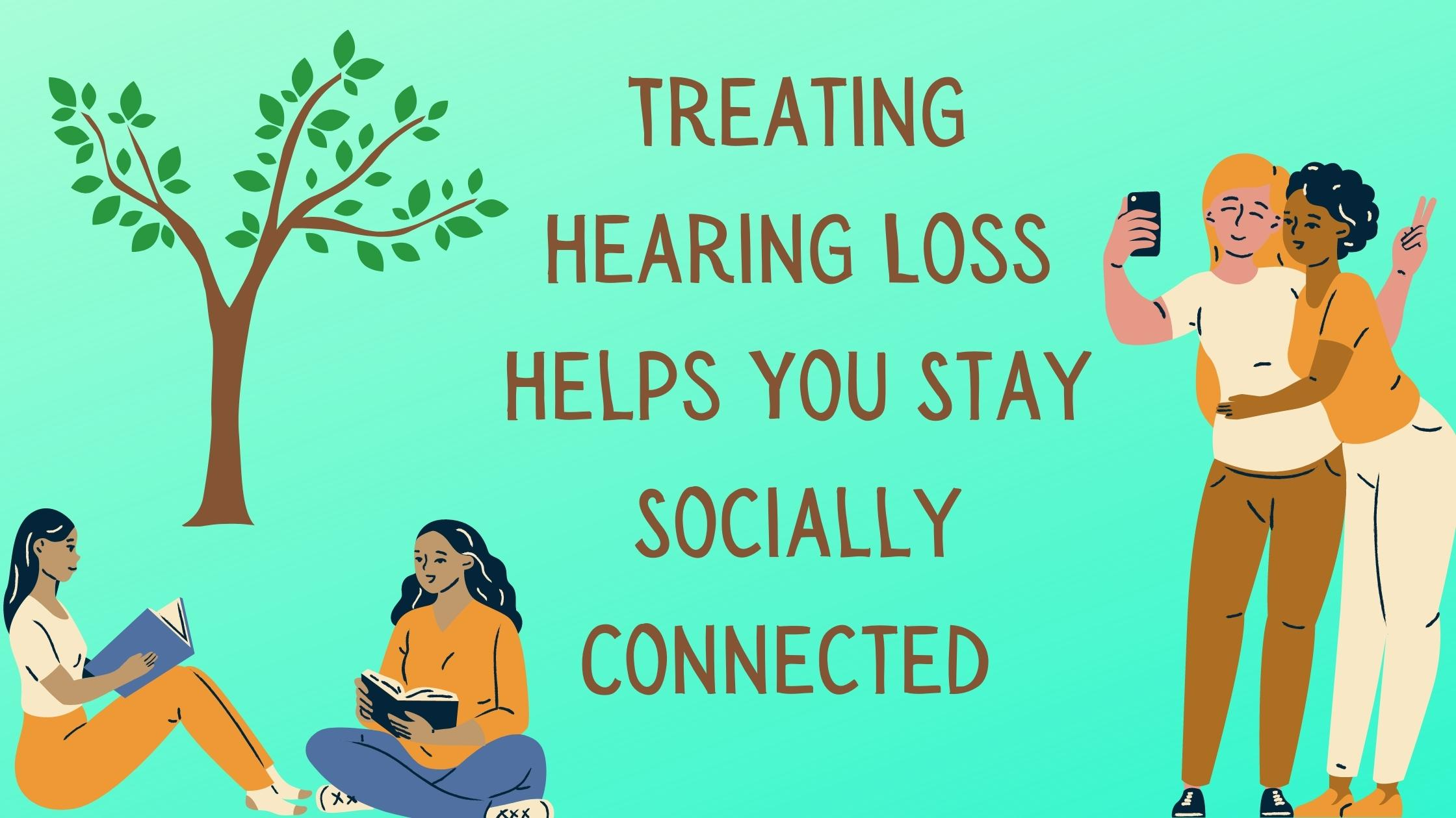 Treating-Hearing-Loss-Helps-You-Stay-Socially-Connected